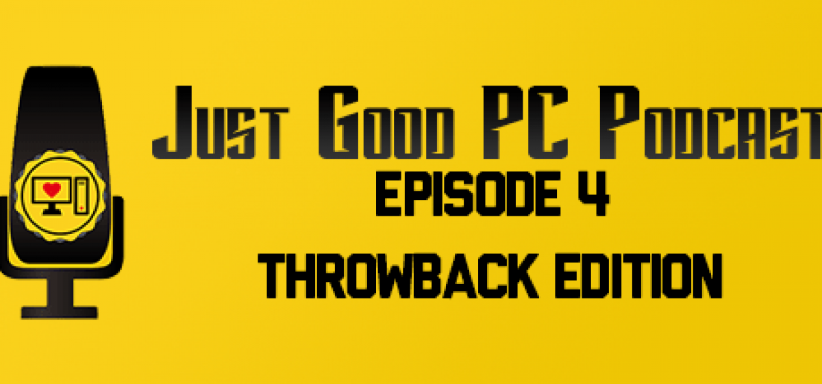 Episode 004 – Throwback Edition