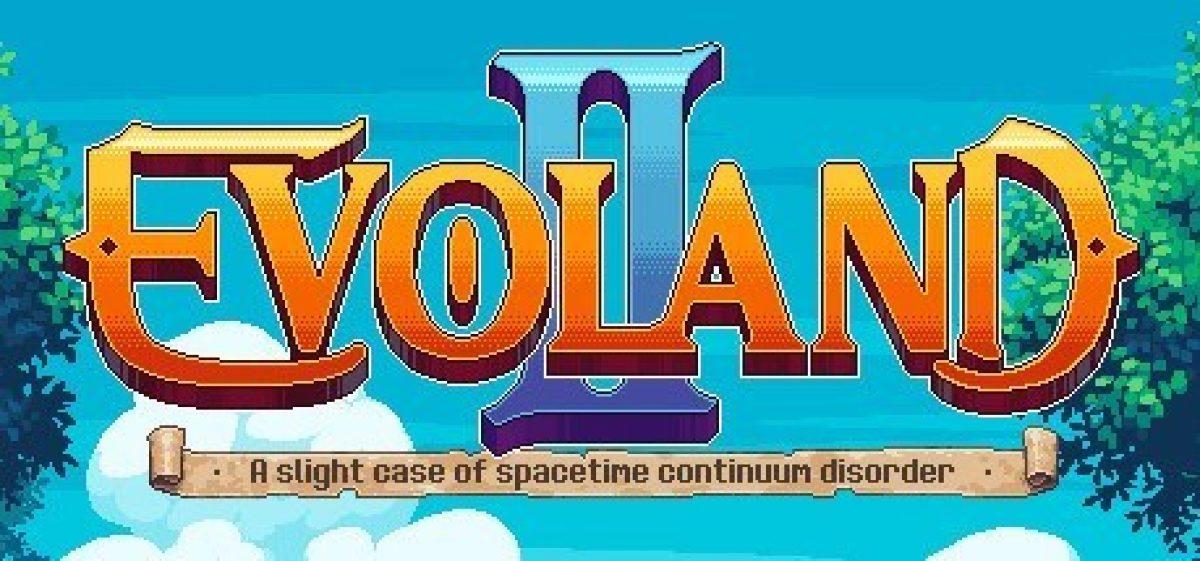 Evoland II