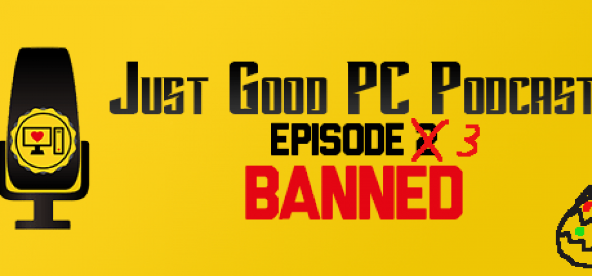 Episode 003 – BANNED