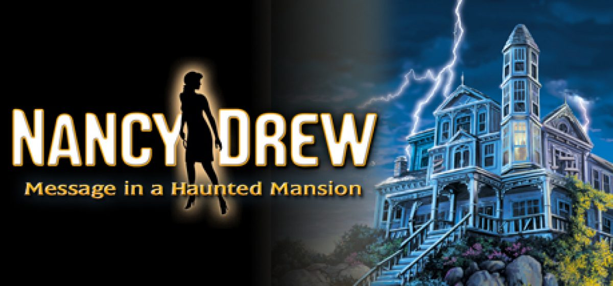 Nancy Drew- Message in a Haunted Mansion
