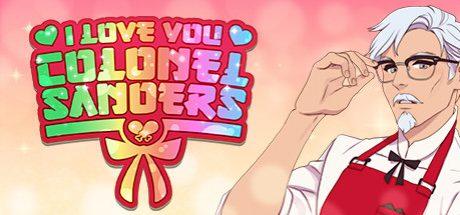 I Love You Colonel Sanders: A Finger Lickin' Good Dating Simulator