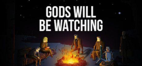 Gods Will Be Watching